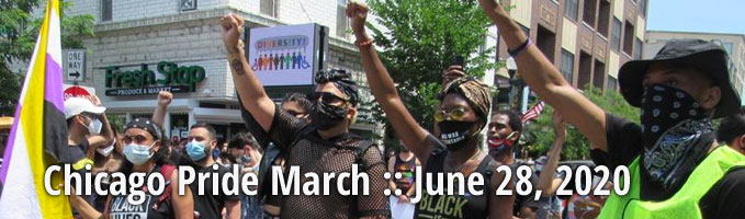 Chicago Pride March :: June 28, 2020