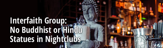 Interfaith Group: No Buddhist or Hindu Statues in Nightclubs