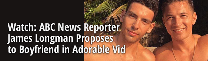 Watch: ABC News Reporter James Longman Proposes to Boyfriend in Adorable Vid