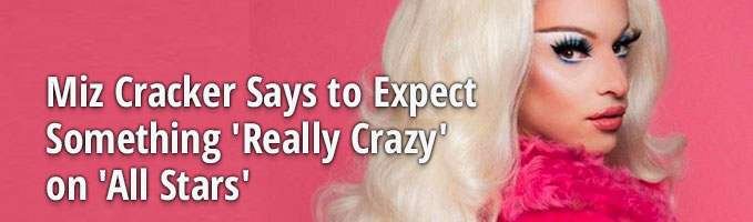 Miz Cracker Says to Expect Something 'Really Crazy' on 'All Stars'