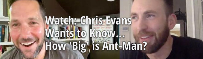 Watch: Chris Evans Wants to Know...How 'Big' is Ant-Man?