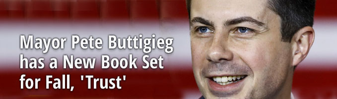 Mayor Pete Buttigieg has a New Book Set for Fall, 'Trust'
