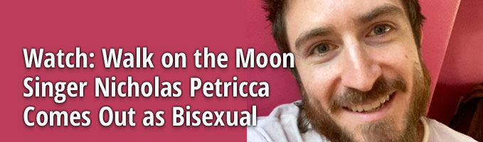 Watch: Walk on the Moon Singer Nicholas Petricca Comes Out as Bisexual