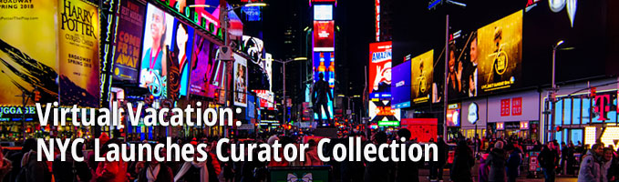 Virtual Vacation: NYC Launches Curator Collection