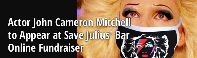Actor John Cameron Mitchell to Appear at Save Julius' Bar Online Fundraiser