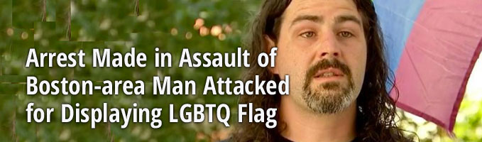 Arrest Made in Assault of Boston-Area Man Attacked for Displaying LGBTQ Flag