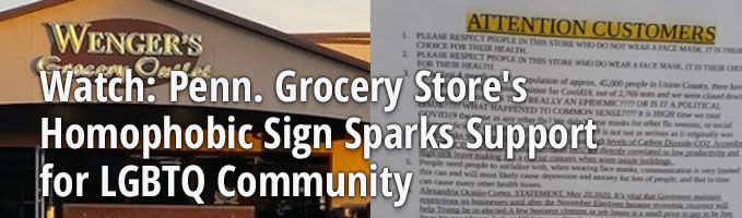 Watch: Penn. Grocery Store's Homophobic Sign Sparks Support for LGBTQ Community