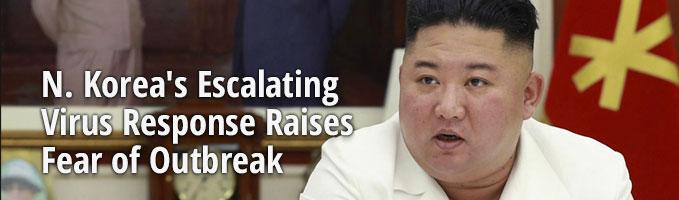 N. Korea's Escalating Virus Response Raises Fear of Outbreak