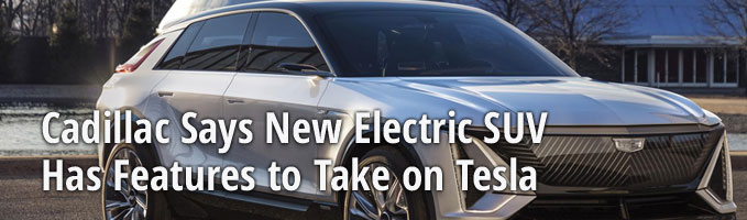 Cadillac Says New Electric SUV Has Features to Take on Tesla