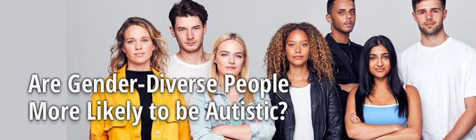 Are Gender-Diverse People More Likely to be Autistic?