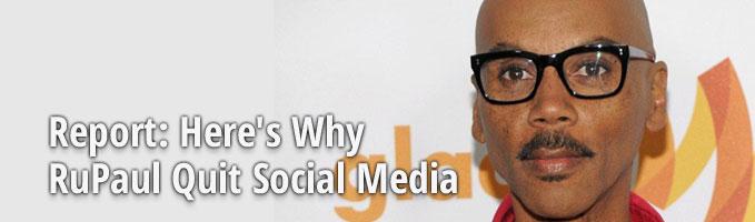 Report: Here's Why RuPaul Quit Social Media