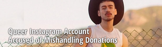 Queer Instagram Account Accused of Mishandling Donations