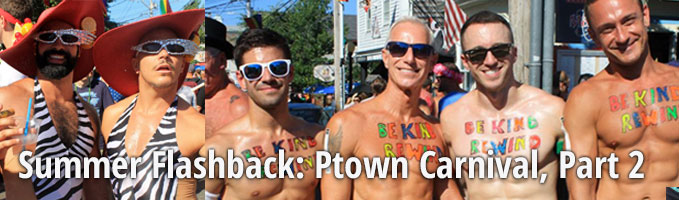 Summer Flashback: Ptown Carnival, Part 2