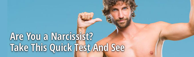 Are You a Narcissist? Take This Quick Test And See