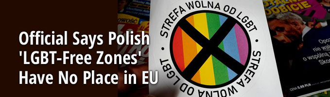Official Says Polish 'LGBT-Free Zones' Have No Place in EU