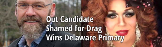 Out Candidate Shamed for Drag Wins Delaware Primary