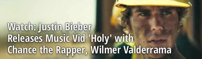 Watch: Justin Bieber Releases Music Vid 'Holy' with Chance the Rapper, Wilmer Valderrama