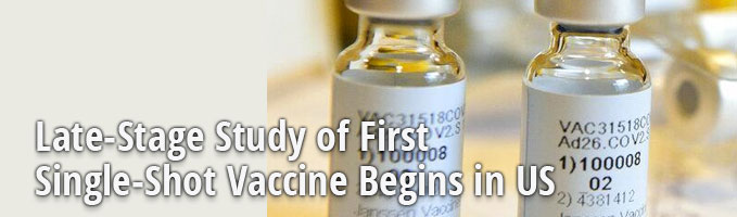 Late-Stage Study of First Single-Shot Vaccine Begins in US