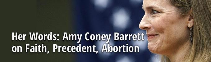 Her Words: Amy Coney Barrett on Faith, Precedent, Abortion