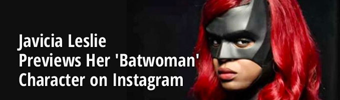 Javicia Leslie Previews Her 'Batwoman' Character on Instagram