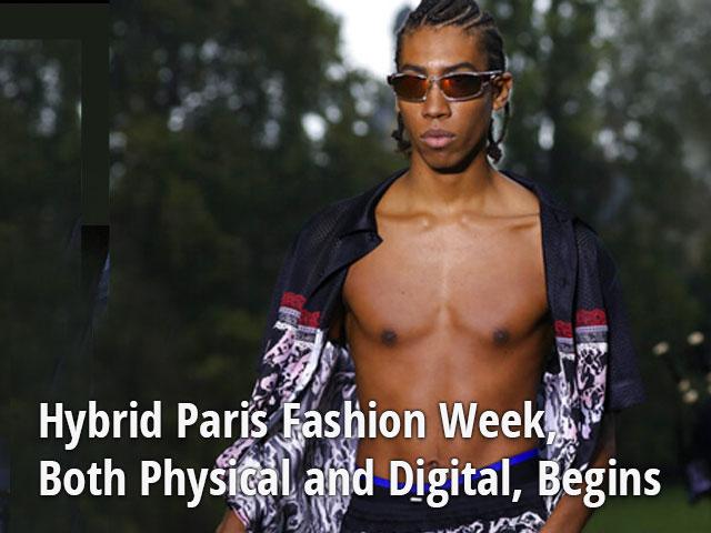 Hybrid Paris Fashion Week, Both Physical and Digital, Begins