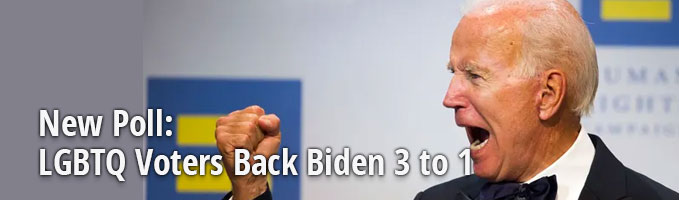 New Poll: LGBTQ Voters Back Biden 3 to 1