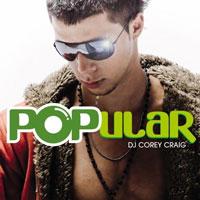 """DJ Corey Craig - """"POPular"""""""