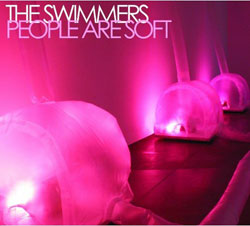 The Swimmers - People Are Soft