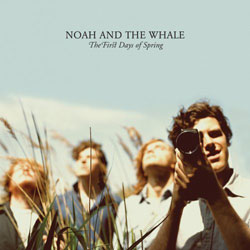 Noah and The Whale- The First Days of Spring