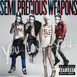 Semi Precious Weapons - You Love You