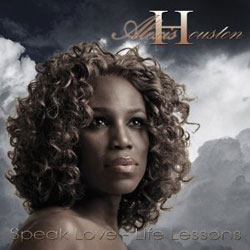 Alexis Houston - Speak Love-Life Lessons