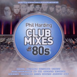 """Club Mixes of the '80s"" (Phil Harding)"