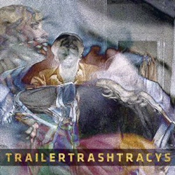 """Ester"" (Trailer Trash Tracys)"