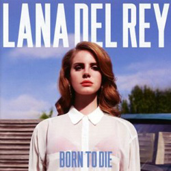 """Born to Die"" (Lana Del Ray)"