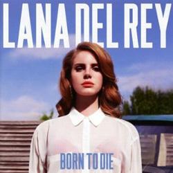 """Born to Die"" (Lana Del Ray)"
