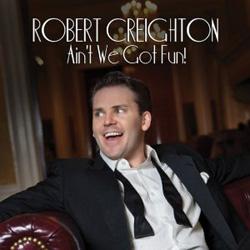 """Ain't We Got Fun"" (Robert Creighton)"