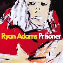 """Prisoner"" (Ryan Adams)"