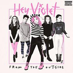 """""""From the Outside"""" (Hey Violet)"""