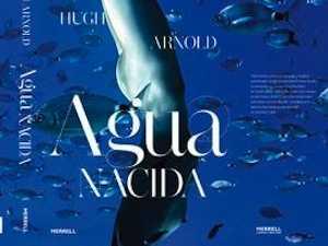 Agua Nacida: Water Born