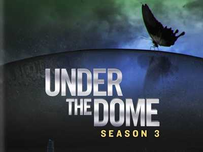 Under The Dome - Season Three
