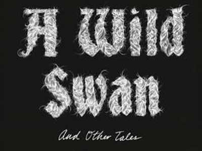 Review :: A Wild Swan And Other Tales