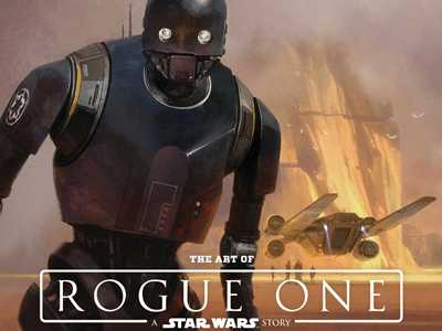 Review :: The Art Of Rogue One: A Star Wars Story