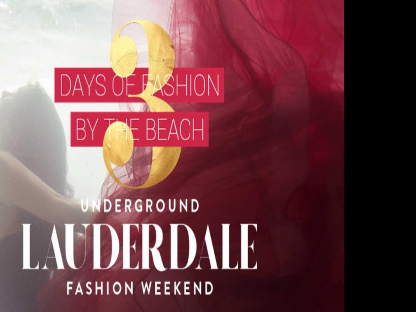 Don't Miss: Underground Fort Lauderdale Fashion Weekend