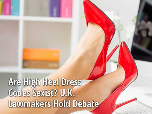 Are High Heel Dress Codes Sexist? U.K. Lawmakers Hold Debate