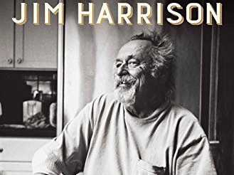Feast for the Soul: Jim Harrison on Wine and Food