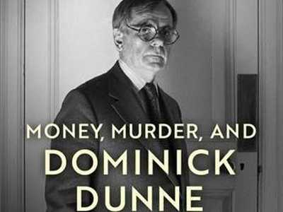 Review :: Money, Murder and Dominick Dunne