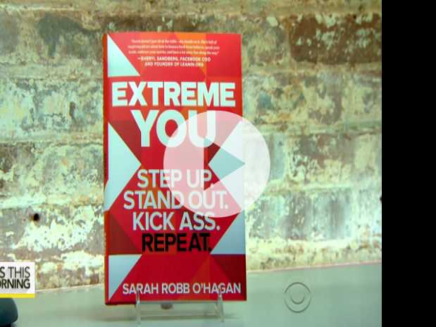 Sarah Robb O'Hagan on Finding Your 'Extreme You'