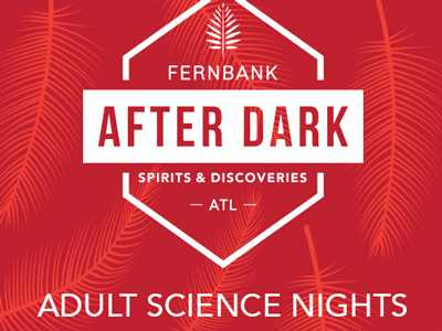 Fernbank Museum Hosts After-Hours Series 'Fernbank After Dark'