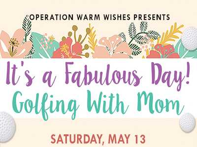 Operation Warm Wishes Presents Golfing With Mom!