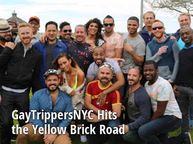 GayTrippersNYC Hits the Yellow Brick Road